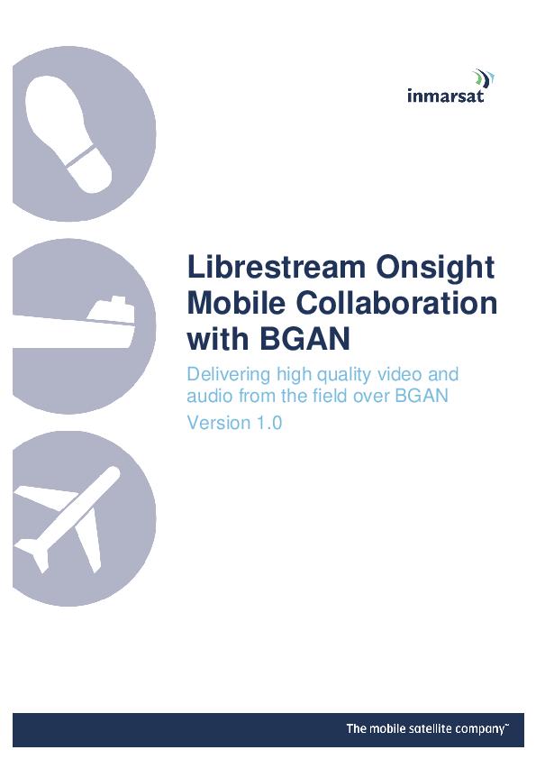Inmarsat_Using_Librestream_over_BGAN.pdf